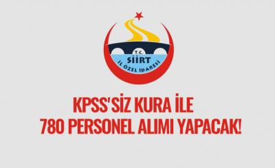 KPSS'siz Kura İle 780 Personel Alımı Yapılacak