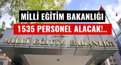 Milli Eğitim Bakanlığı 1535 Personel Alacak!