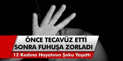 O ilimizde akıllara durgunluk veren olay! 12 Kadına Önce Tecavüz Ettiler, Yetmedi Silah Zoruyla Kaçırıp Fuhuşa Zorladılar…