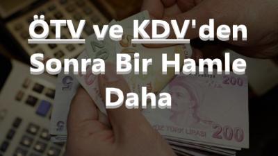 ÖTV ve KDV'den Sonra Piyasaları Rahatlacak Bir Hamle Daha