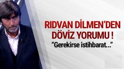 Rıdvan Dilmen'den Döviz Yorumu!!
