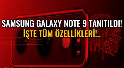 Samsung Galaxy Note 9 tanıtıldı! İşte tüm özellikleri!..