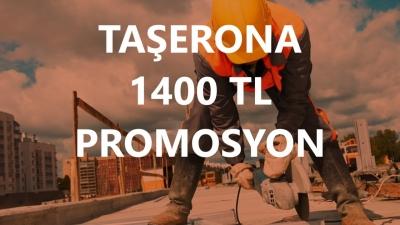 Taşerona 1400 TL Promosyon!