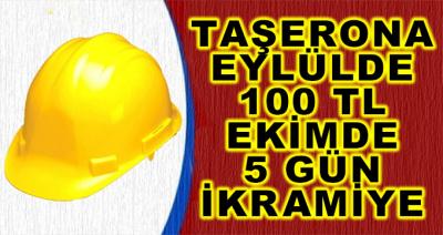 Taşerona Eylülde 100 TL Ve Ekimde 5 Gün İkramiye