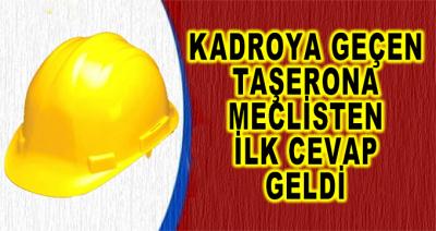 Taşerondan Kadroya Geçen İşçilere Meclisten İlk Cevap Geldi