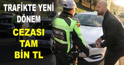 Trafikte Yeni Dönem! Cezası Tam Bin Lira