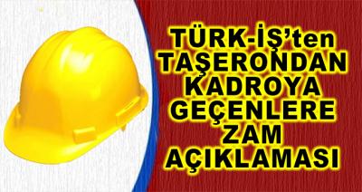 Türk-İş Sendikasından Taşerondan Kadroya Geçenlere Zam Açıklaması