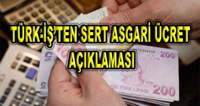 TÜRK-İŞ'ten Sert Asgari Ücret Açıklaması