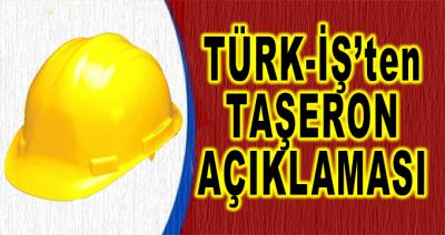 Türk-İş'ten Taşeron Açıklaması