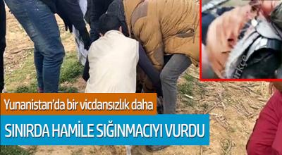Yunanistan'dan bir vicdansızlık daha! Hamile sığınmacıyı vurdu